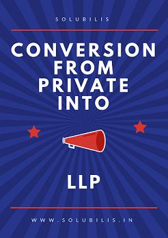 Conversion private into llp