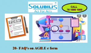 AGILE stands for Application for Goods and Services Tax Identification Number. Top 20 FAQ'S on AGILE e form is discussed in this blog.