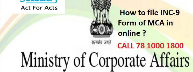 This blog provides a complete solution for the query How to file INC-9 Form of MCA in online? with step by step procedure for company filing.